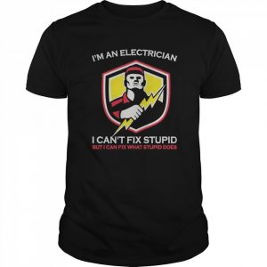 I'm An Electrician I Can't Fix Stupid But I Can Fix What Does  Classic Men's T-shirt