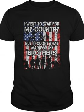 I went to war for my country but I fought that war for my brothers shirt