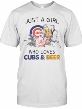 Just A Girl Who Loves Chicago Cubs And Beer Flowers T-Shirt