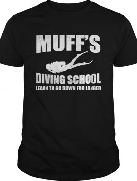 Muffs Diver School learn to go down for longer shirt