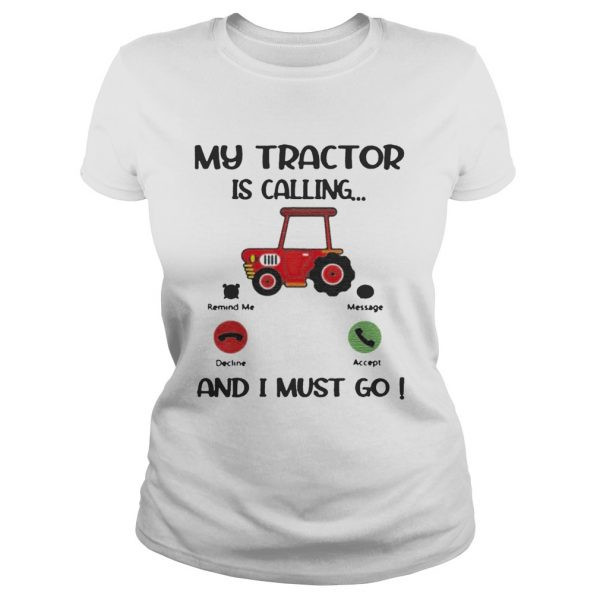 My Tractor Is Calling And I Must Go  Classic Ladies