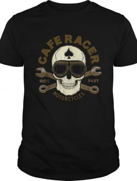 Skull Caferacer Ride Fast Motorcycles shirt