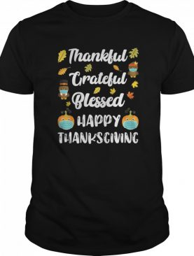 Thankful Grateful Blessed Happy Thanksgiving Turkey Day shirt