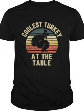 Thanksgiving Retro Coolest Turkey At The Table Vintage shirt