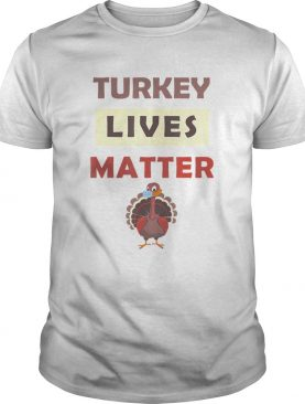 Turkey Lives Matter Wearing Mask Fanny Vegan Thanksgiving shirt