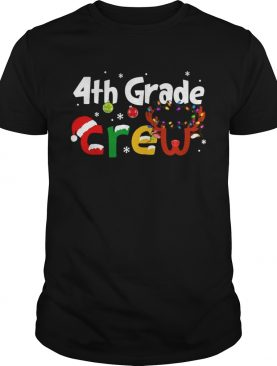 4th Grade Teacher Crew Christmas shirt