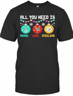 All You Need Is Holding Peace Love Pittsburgh Steelers Christmas 2020 T-Shirt