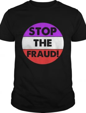 Stop The Fraud Presidential Election 2020 shirt