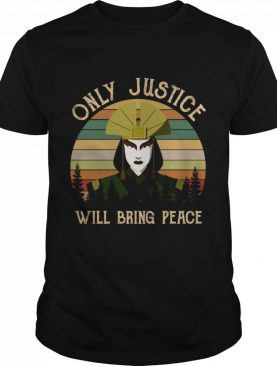Avatar Kyoshi Only Justice Will Bring Peace Vintage Avatar Kyoshi shirt