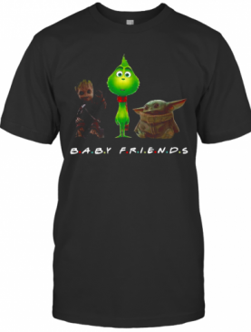 Baby Groot And The Grinch And Baby Yoda Baby Friends T-Shirt