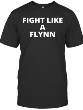 Fight Like A Flynn T-Shirt
