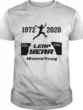 Leap Year Forever Young 1972 2020 February 29th Leap Year shirt