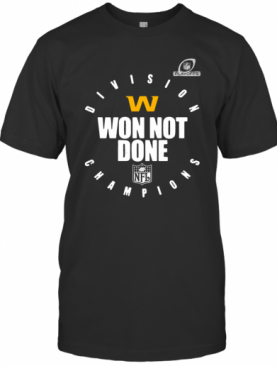 Washington Football Team Champions 2020 Won Not Done T-Shirt