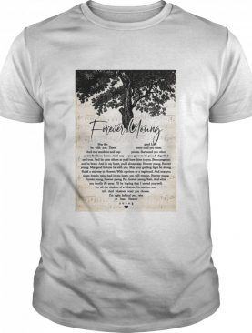 Forever Young May The Good Lord Be With You Down Every Road You Roam shirt