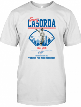 Los Angeles Dodgers Tommy Lasorda Manager 1927 2021 Thank You For The Memories Signature T-Shirt