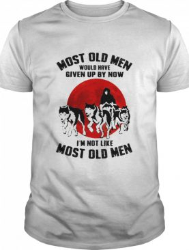 Most Old Men Would Have Given Up By Now I'm Not Like Most Old Man Dog The Moon shirt